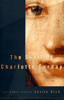 The Skull of Charlotte Corday: And Other Stories