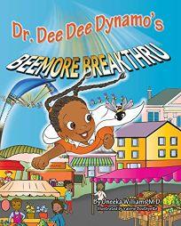 Dr. Dee Dee Dynamos Beemore Breakthru