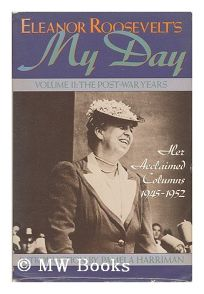 Eleanor Roosevelts My Day: The Post-War Years