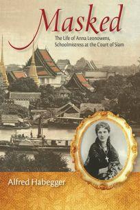 Masked: The Life of Anna Leonowens