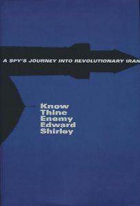 Know Thine Enemy: A Spyss Journey Into Revolutionary Iran