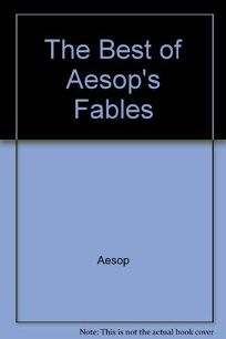 The Best of Aesops Fables