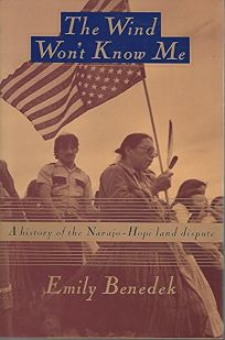 The Wind Wont Know Me: A History of the Navajo-Hopi Land Dispute
