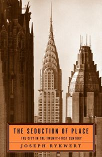The Seduction of Place: The City in the Twenty-First Century