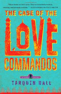 The Case of the Love Commandos: From the Files of Vish Puri