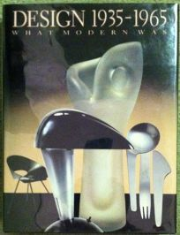 Design 1935-1965: What Modern Was: Selections from the Liliane and David M. Stewart Collection