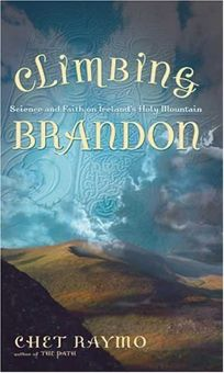 CLIMBING BRANDON: Science and Faith on Irelands Holy Mountain