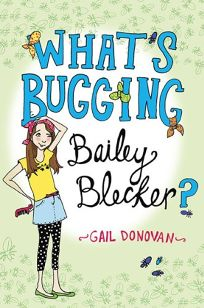Whats Bugging Bailey Blecker?