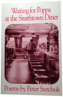 Waiting for Poppa at the Smithtown Diner: Poems