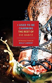 I Used to Be Charming: The Rest of Eve Babitz