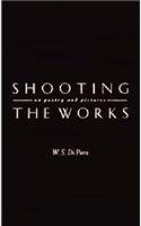 Shooting the Works: On Poetry and Pictures