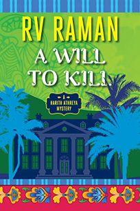 A Will to Kill: A Harith Athreya Mystery