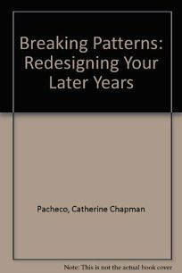 Breaking Patterns: Redesigning Your Later Years