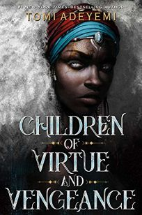 Children of Virtue and Vengeance Legacy of Orïsha #2