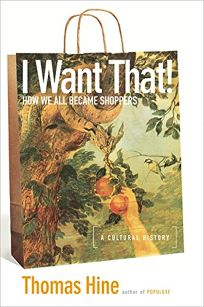 I WANT THAT! How We All Became Shoppers