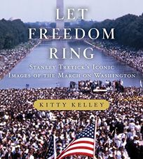 Let Freedom Ring: Stanley Tretick's Iconic Images of the March on Washington