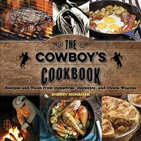 The Cowboys Cookbook: Recipes and Tales from Campfires