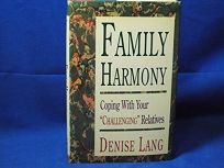 Family Harmony: Coping with Your Challenging Relatives
