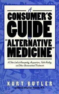 A Consumers Guide to Alternative Medicine: A Close Look at Homeopathy