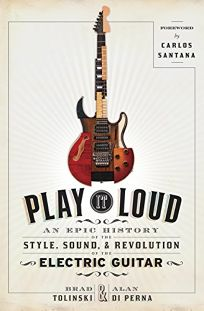 Play It Loud: An Epic History of the Style