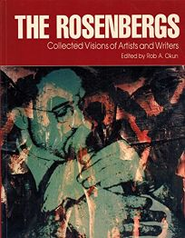 Rosenbergs: Collected Visions of Artists and Writers