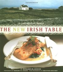THE NEW IRISH TABLE: 75 Contemporary Recipes