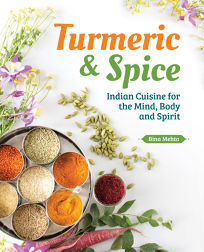 Turmeric & Spice: Indian Cuisine for the Mind