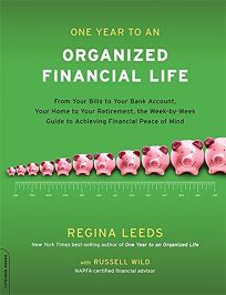 One Year to an Organized Financial Life: From Your Bills to Your Bank Account