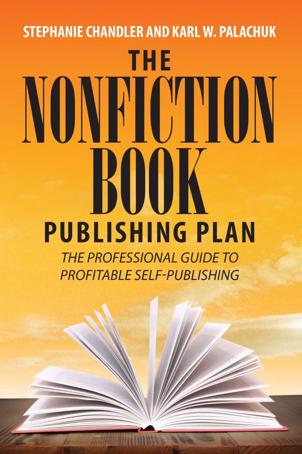 The Nonfiction Book Publishing Plan: The Professional Guide to Profitable Self-Publishing by Stephanie Chandler