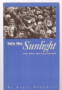 Into the Sunlight: Life After the Iron Curtain