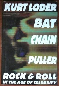 Bat Chain Puller: Rock and Roll in the Age of Celebrity