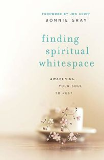 Finding Spiritual Whitespace: Awakening Your Soul to Rest