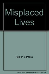 Misplaced Lives