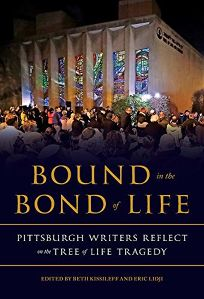Bound in the Bond of Life: Pittsburgh Writers Reflect on the Tree of Life Tragedy
