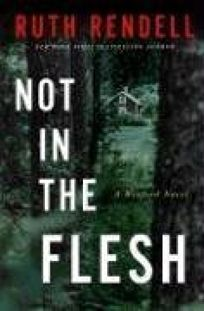 Not in the Flesh: A Wexford Novel