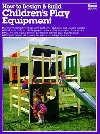 How to Design and Build Childrens Play Equipment
