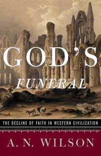 Gods Funeral: The Decline of Faith in Western Civilization