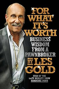 For What Its Worth: Business Wisdom from a Pawnbroker