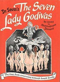 Seven Lady Godivas: The True Facts Concerning Historys Barest Family