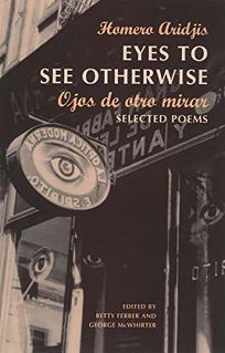 EYES TO SEE OTHERWISE/OJOS DE OTRO MIRAR