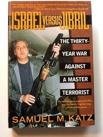 Israel Versus Jibril: The Thirty-Year War Against a Master Terrorist