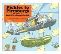 Pickles to Pittsburgh the Sequel to Cloudy with a Chance of Meatballs: A Sequel to I Cloudy with a Chance of Meatballs