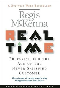 Real Time: Preparing for the Age of the Never Satistied Customer