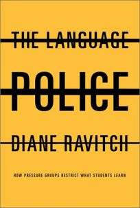 Diane Ravitchs Review Of Ghosts In >> Nonfiction Book Review The Language Police How Pressure Groups