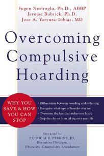 Overcoming Compulsive Hoarding: Why You Save & How You Can Stop