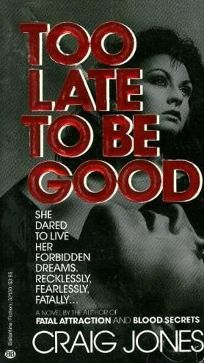 Too Late to Be Good