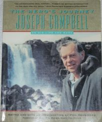 The Heros Journey: The World of Joseph Campbell: Joseph Campbell on His Life and Work
