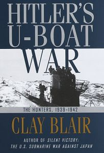 Hitlers U-Boat War: The Hunters