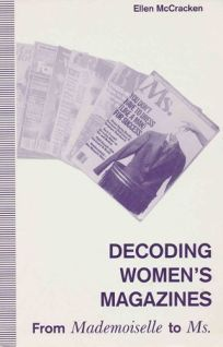 Decoding Womens Magazines: From Mademoiselle to Ms.