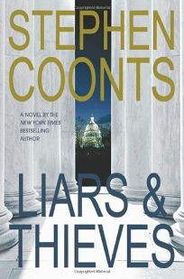 Fiction Book Review LIARS THIEVES By Stephen Coonts Author St